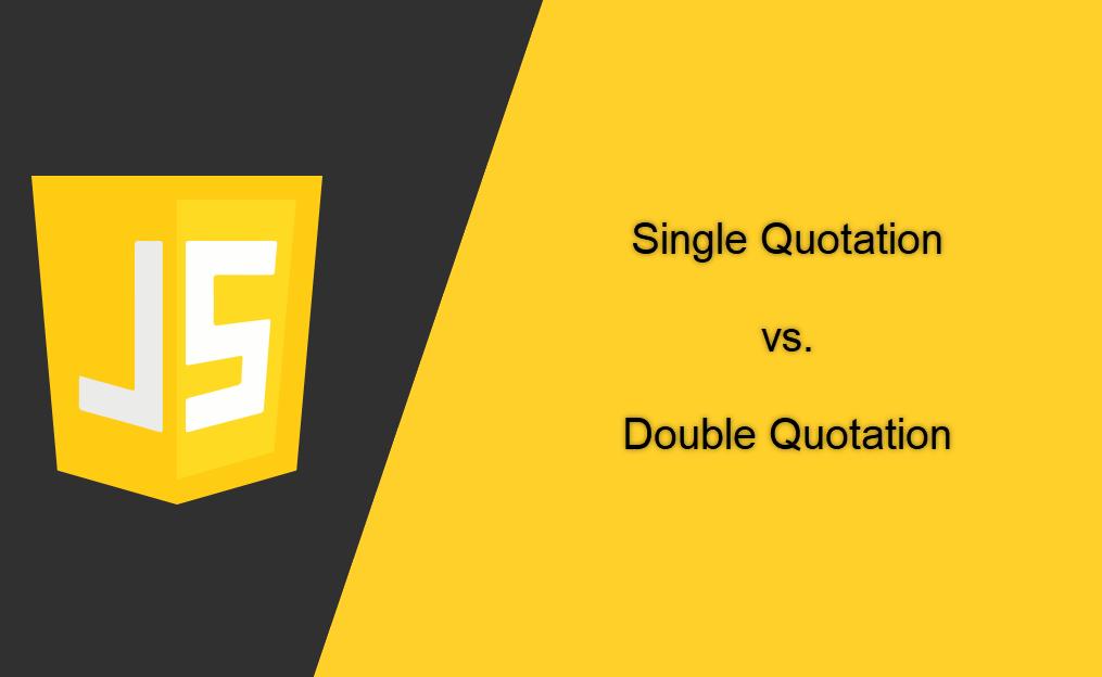 چه زمانی از single یا double quote در Javascript استفاده کنیم؟